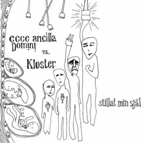 Ecce ancilla Domini vs Kloster - Stillat min själ